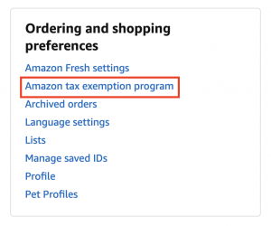Menu option you will need to click to get tax exempt on Amazon